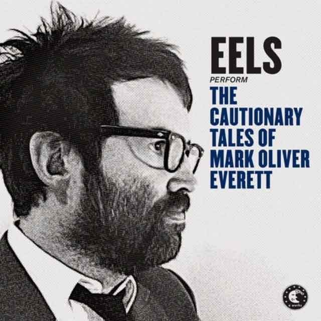 The Cautionary Tales Of Mark Oliver Everett